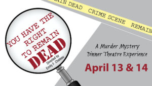 2018 Dinner Theatre - You Have the Right to Remain Dead